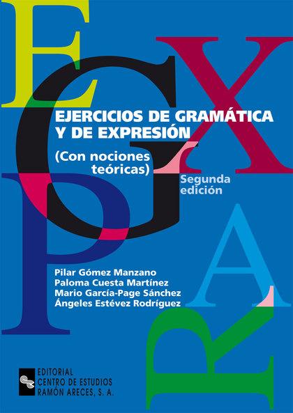 EJERCICIOS DE GRAMÁTICA Y DE EXPRESIÓN. CON NOCIONES TEÓRICAS