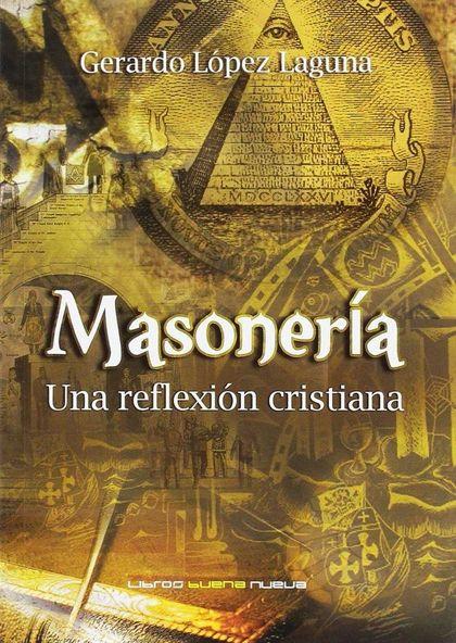 MASONERIA. UNA REFLEXION CRISTIANA.