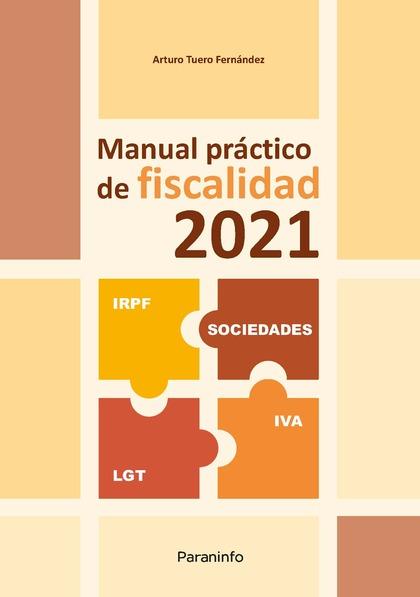 MANUAL PRÁCTICO DE FISCALIDAD 2021.
