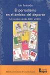 EL PERIODISMO EN EL ÁMBITO DEL DEPORTE : UN ANÁLISIS DESDE EL 2001 AL 2011