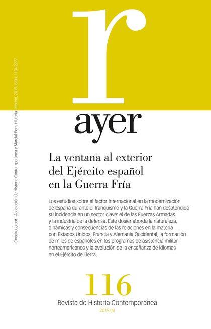 LA VENTANA AL EXTERIOR DEL EJÉRCITO ESPAÑOL EN LA GUERRA FRÍA                   REVISTA AYER 11