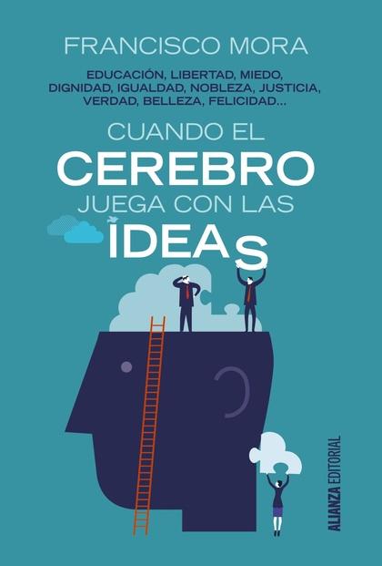CUNDO EL CEREBRO JUEGA CON LAS IDEAS.