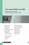 UNA IMPOSSIBILITAT POSSIBLE : TRENTA ANYS DE TRADUCCIÓ ALS PAÏSOS CATALANS (1975-2005)
