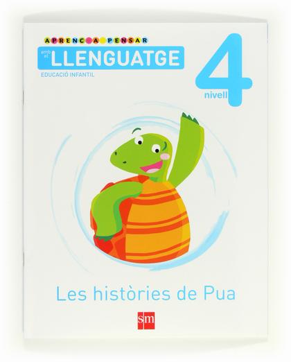 APRENC A PENSAR AMB EL LLENGUATGE, LES HISTÒRIES DE PUA, EDUCACIÓ INFANTIL. QUADERN 4