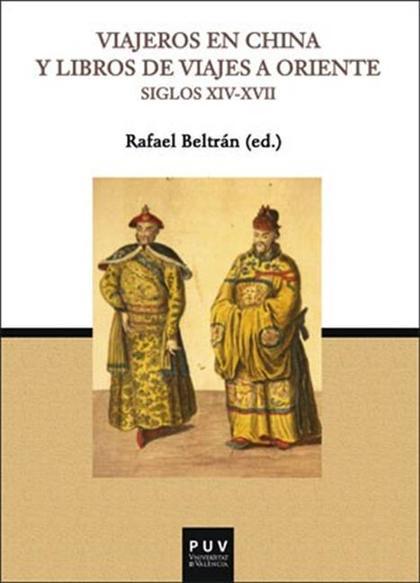 VIAJEROS EN CHINA Y LIBROS DE VIAJES A ORIENTE (SIGLOS XIV-XVII)