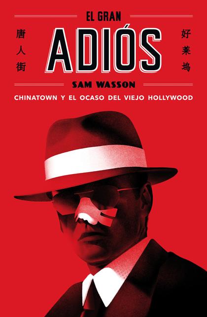 EL GRAN ADIÓS. CHINATOWN Y EL OCASO DEL VIEJO HOLLYWOOD