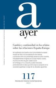 CAMBIO Y CONTINUIDAD EN LOS RELATOS SOBRE LAS RELACIONES ESPAÑA-EUROPA          AYER 117