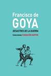 FRANCISCO DE GOYA, DESASTRES DE LA GUERRA