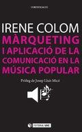 MÀRQUETING I APLICACIÓ DE LA COMUNICACIÓ EN LA MÚSICA POPULAR.