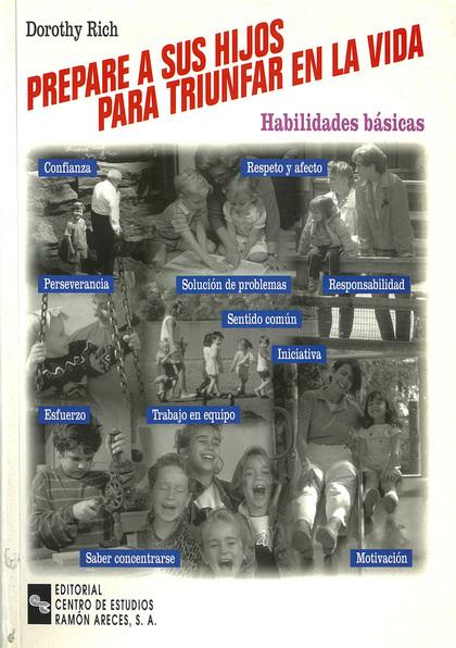 PREPARE A SUS HIJOS PARA TRIUNFAR EN LA VIDA: HABILIDADES BÁSICAS