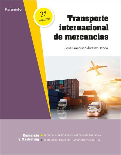 TRANSPORTE INTERNACIONAL DE MERCANCÍAS 2.ª EDICIÓN.