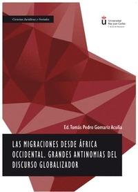 MIGRACIONES DESDE AFRICA OCCIDENTAL. GRANDES ANTINOMIAS DEL DISCURSO GLOBALIZADO.