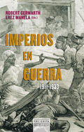 IMPERIOS EN GUERRA, 1911-1923