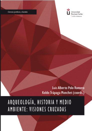 ARQUEOLOGIA, HISTORIA Y MEDIO AMBIENTE: VISIONES CRUZADAS.