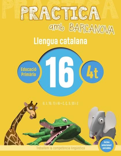 PRACTICA AMB BARCANOVA. LLENGUA CATALANA 16. G, J, TG, TJ I IG. C, Ç, S, SS I Z