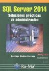 SQL SERVER 2014 : SOLUCIONES PRÁCTICAS DE ADMINISTRACIÓN