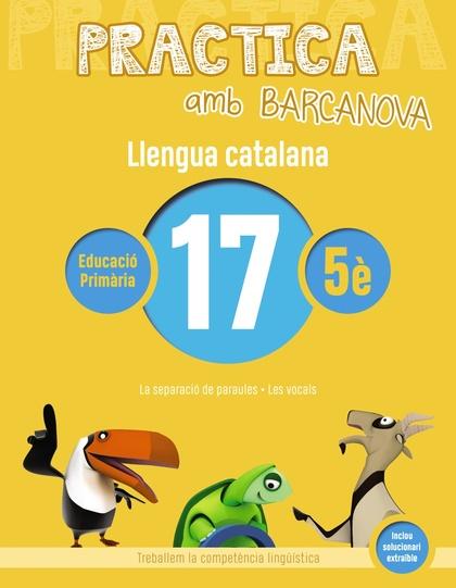 PRACTICA AMB BARCANOVA. LLENGUA CATALANA 17. LA SEPARACIÓ DE PARAULES. LES VOCALS