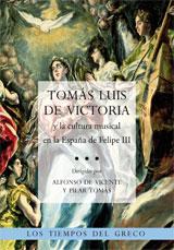 TOMÁS LUIS DE VICTORIA Y LA CULTURA MUSICAL EN LA ESPAÑA DE FELIPE III