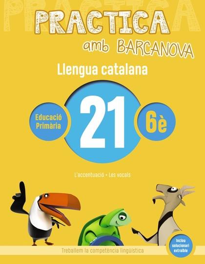 PRACTICA AMB BARCANOVA. LLENGUA CATALANA 21. L´ACCENTUACIÓ. LES VOCALS
