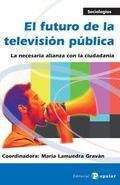 EL FUTURO DE LA TELEVISIÓN PÚBLICA. LA NECESARIA ALIANZA CON LA CIUDADANÍA