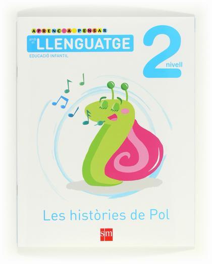 APRENC A PENSAR AMB EL LLENGUATGE, LES HISTÒRIES DE POL, 2 EDUCACIÓ INFANTIL