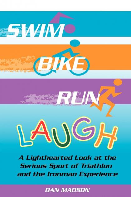SWIM, BIKE, RUN, LAUGH!