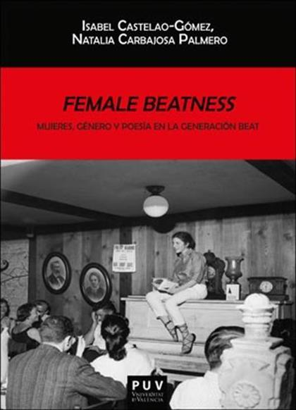 FEMALE BEATNESS: MUJERES, GÉNERO Y POESÍA EN LA GENERACIÓN BEAT.