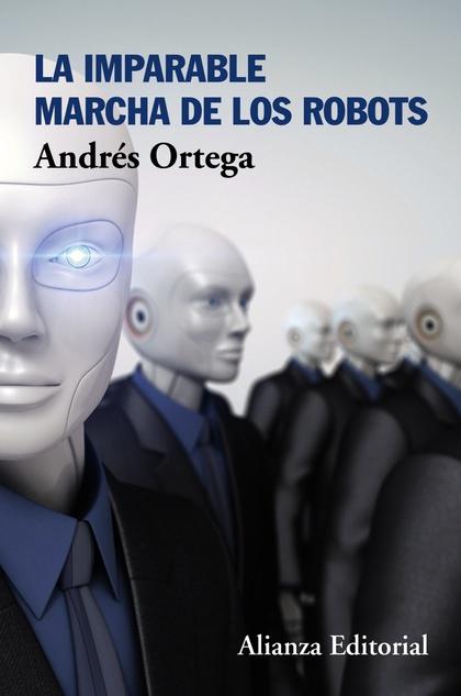 LA IMPARABLE MARCHA DE LOS ROBOTS.