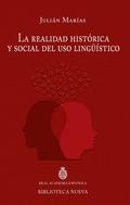 LA REALIDAD HISTÓRICA Y SOCIAL DEL USO LINGÜÍSTICO