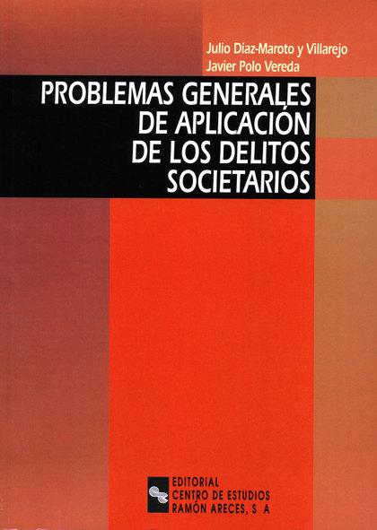 PROBLEMAS GENERALES DE APLICACIÓN DE LOS DELITOS SOCIETARIOS