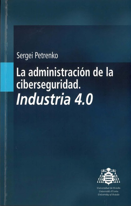 LA ADMINISTRACIÓN DE LA CIBERSEGURIDAD                                          INDUSTRIA 4.0
