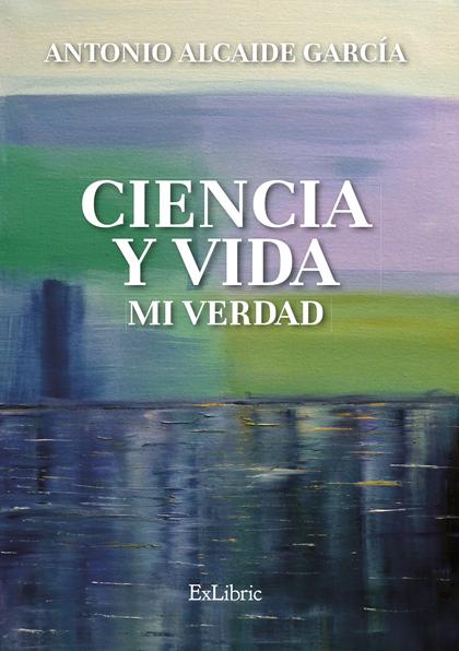 CIENCIA Y VIDA. MI VERDAD.