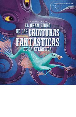 GRAN LIBRO DE LAS CRIATURAS FANTASTICAS DE LA ATLANTIDA, EL.