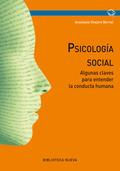 PSICOLOGÍA SOCIAL : ALGUNAS CLAVES PARA ENTENDER LA CONDUCTA HUMANA