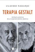 TERAPIA GESTALT. ACTITUD Y PRÁCTICA DE UN EXPERIENCIALISMO ATEÓRICO