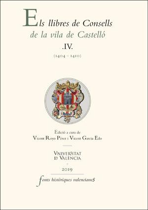 ELS LLIBRES DE CONSELLS DE LA VILA DE CASTELLÓ IV. (1404-1410)