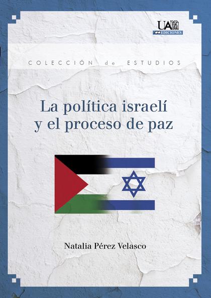 LA POLÍTICA ISRAELÍ Y EL PROCESO DE PAZ