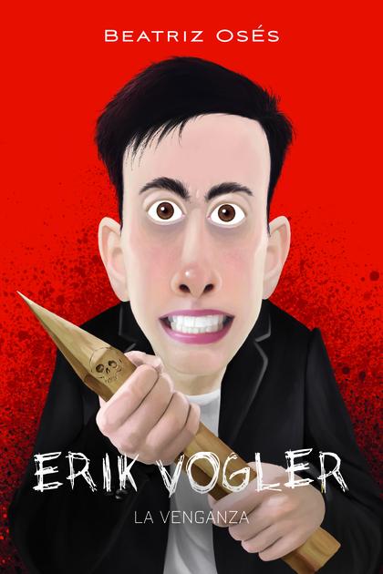 ERIK VOGLER: LA VENGANZA.