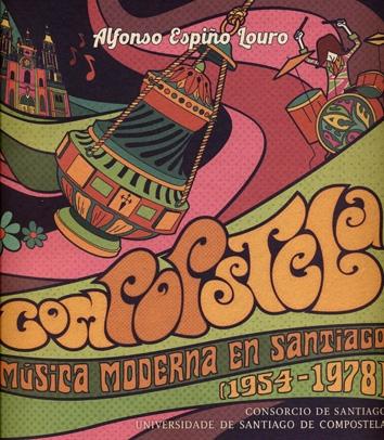 COMPOSTELA. MUSICA MODERNA EN SANTIAGO (1954-1978).