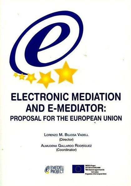 ELECTRONIC MEDIATION AND E-MEDIATOR PROPOSAL FOR THE EUROPE