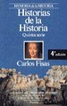 HISTORIAS DE LA HISTORIA : QUINTA SERIE