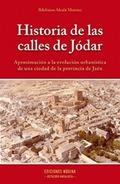 HISTORIA DE LAS CALLES DE JÓDAR: APROXIMACIÓN A LA EVOLUCIÓN URBANÍSTICA DE UNA CIUDAD DE LA PR