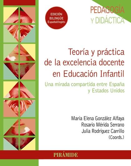 TEORÍA Y PRÁCTICA DE LA EXCELENCIA DOCENTE EN EDUCACIÓN INFANTIL. UNA MIRADA COMPARTIDA ENTRE E