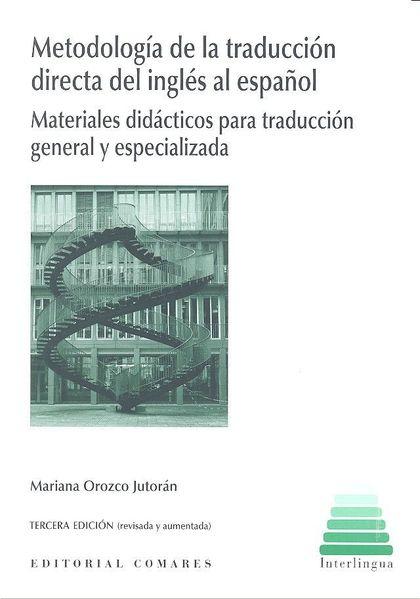 METODOLOGÍA DE LA TRADUCCIÓN DIRECTA DEL INGLÉS AL ESPAÑOL. MATERIALES DIDÁCTICOS PARA TRADUCCI