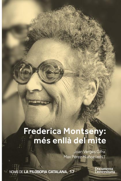 FREDERICA MONTSENY. MÉS ENLLÀ DEL MITE