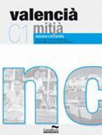 VALENCIÀ MITJÀ (C1). QUADERN D´ACTIVITATS : ADEQUAT A LES NOVES PROVES DE LA JQCV