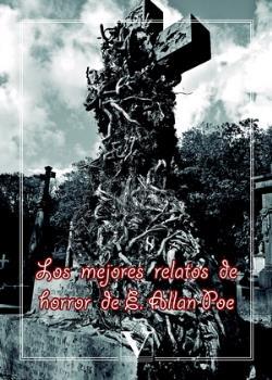 LOS MEJORES RELATOS DE HORROR DE E. ALLAN POE.