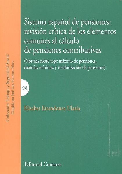 SISTEMA ESPAÑOL DE PENSIONES : REVISIÓN CRÍTICA DE LOS ELEMENTOS COMUNES AL CÁLCULO DE PENSIONE