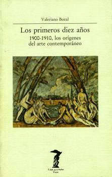 PRIMEROS DIEZ AÑOS 1900-1910, LOS ORÍGENES DEL ARTE CONTEMPORÁNEO