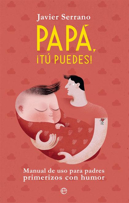 PAPÁ, ¡TÚ PUEDES!                                                               MANUAL DE USO P